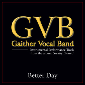 Better Day 2011 Gaither Vocal Band