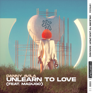 Album Unlearn To Love (feat. madugo) from Danny Avila