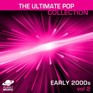 The Hit Co.的專輯The Ultimate Pop Collection: Early 2000s Vol. 2