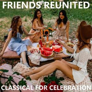Joseph Alenin的專輯Friends Reunited Classical For Celebration