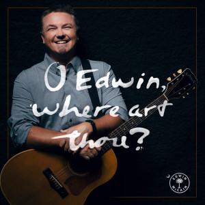 Album O Edwin, Where Art Thou? from Edwin McCain