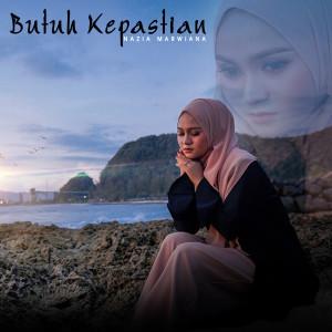 Download Lagu Nazia Marwiana - Butuh Kepastian