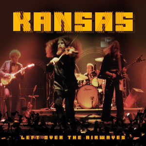 Kansas的專輯Left over the Airwaves (live)