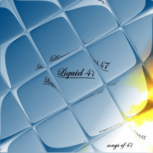 Album Songs Of 47 from Liquido