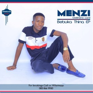 Album Bebuka Thina EP from Menzi