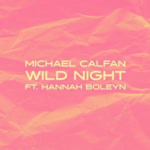 Album Wild Night (Explicit) from Michael Calfan