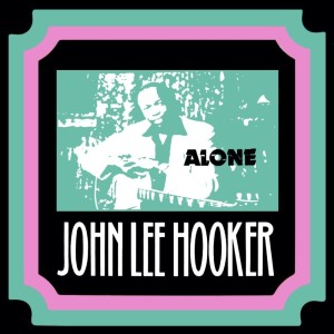 John Lee Hooker的專輯Alone