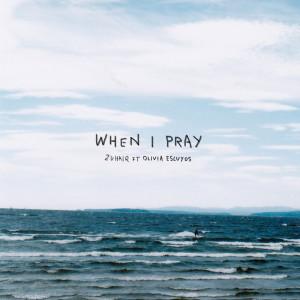 Album When I Pray from Olivia Escuyos