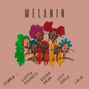 Ciara的專輯Melanin (feat. Lupita Nyong'o, Ester Dean, City Girls, & LA LA)