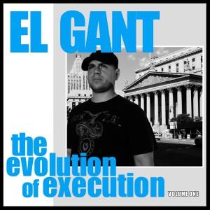 Album Evolution of Execution, Vol. 1 (Explicit) from El Gant