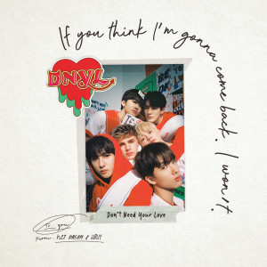 Album Don't Need Your Love from NCT DREAM