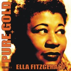 Ella Fitzgerald的專輯Pure Gold, Vol. 3