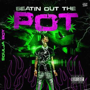 Album Beatin' out the Pot from Soulja Boy Tell 'Em