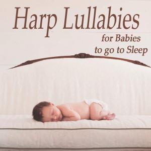 Harp Lullabies for Babies to Go to Sleep