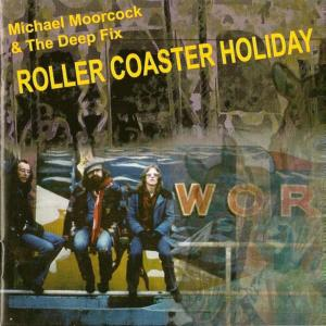 Album Roller Coaster Holiday from Michael Moorcock