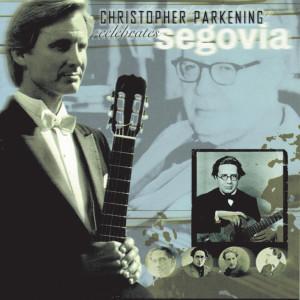 Christopher Parkening Celebrates Segovia 1998 Christopher Parkening