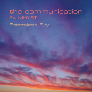 Listen to Stormless Sky song with lyrics from The Communication