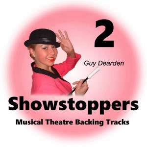 Guy Dearden的專輯Showstoppers 2 - Musical Theatre Backing Tracks