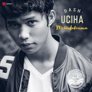 Merindukanmu (Versi Akustik) dari Dash Uciha