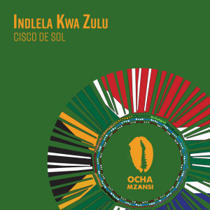 Album Indlela Kwa Zulu from Cisco De Sol