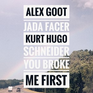 Alex Goot的專輯you broke me first (Acoustic)