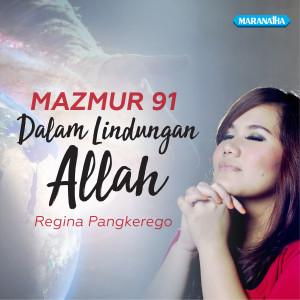 Mazmur 91 - Dalam Lindungan Allah dari Regina Pangkerego
