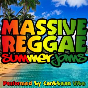 Album Massive Reggae Summer Jams from Caribbean Vibe