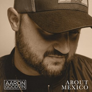 Album About Mexico from Aaron Goodvin