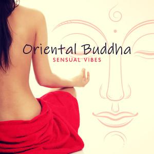 Sex Music Zone的專輯Oriental Buddha Sensual Vibes