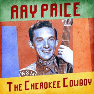 Album The Cherokee Cowboy (Remastered) from Ray Price