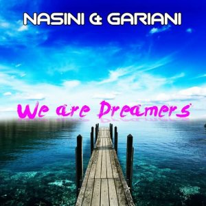 Nasini & Gariani的專輯We Are Dreamers