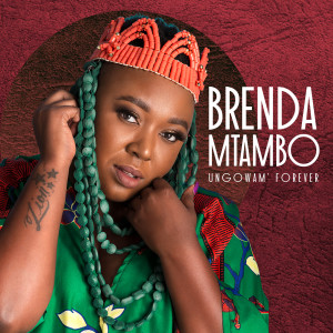 Listen to Ungowam' forever song with lyrics from Brenda Mtambo