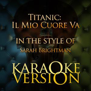 Karaoke - Ameritz的專輯Titanic: Il Mio Cuore Va (In the Style of Sarah Brightman) [Karaoke Version] - Single