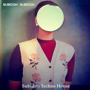 Album Subidon Techno House from Subidon Subidon