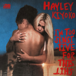 Album I'm Too Sensitive For This Shit (Explicit) from Hayley Kiyoko