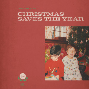 Album Christmas Saves The Year from Twenty One Pilots