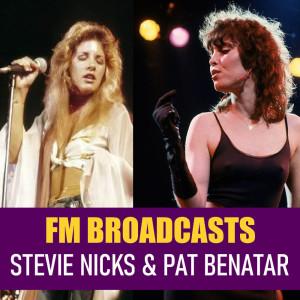 Album FM Broadcasts Stevie Nicks & Pat Benatar from Pat Benatar