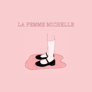 Album La Femme Michelle from Sir Chloe