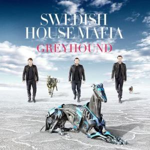 Listen to Greyhound song with lyrics from Swedish House Mafia