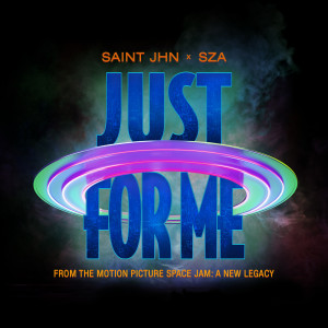 Just For Me (Space Jam: A New Legacy) dari SAINt JHN