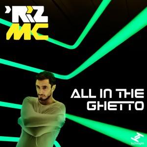 All in the Ghetto (Explicit) dari Riz MC