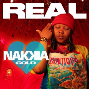 Nakkia Gold的專輯Real