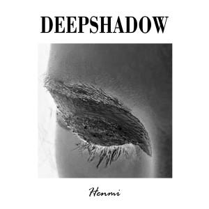Album Deep Shadow from Henmi