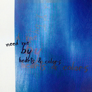 Album Need Me (Explicit) from Hearts & Colors