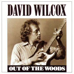 Out Of The Woods 1983 David Wilcox