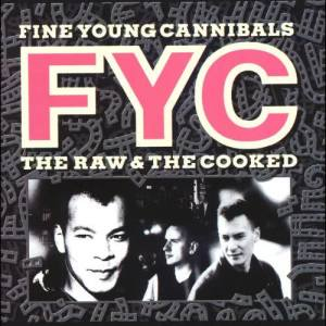Album The Raw & The Cooked from Fine Young Cannibals