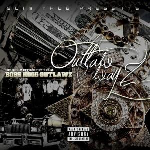 Album Slim Thug Presents: Outlaw Wayz - The Album Before The Album from Boss Hogg Outlawz