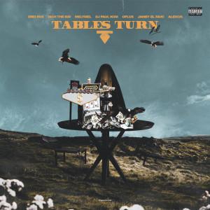 Tables Turn 2.0 (feat. Rich The Kid, DJ Paul, Alexcis & MelyMel)
