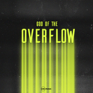 Album God of the Overflow from CRC Music