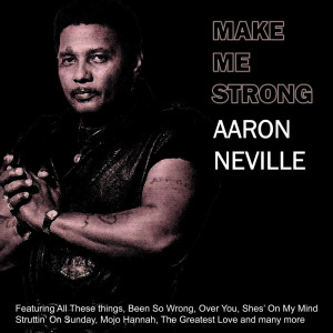 Album Make Me Strong from Aaron Neville